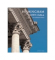 Birmingham Town Hall An Architectural History