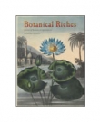 Botanical Riches Stories of Botanical Exploration