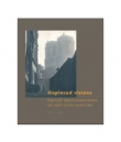 Displaced Visions Emigré Photographers of the 20th Century
