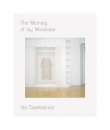 The Memory of My Wardrobe Photographs by Ida Taavitsainen